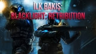Blacklight: Retribution İlk Bakış