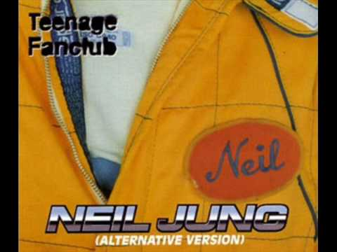 Teenage Fanclub-Neil Jung (Alternative Version)