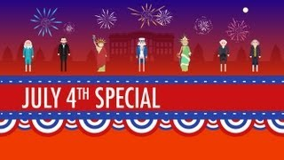 History of the 4th of July: Crash Course US History Special