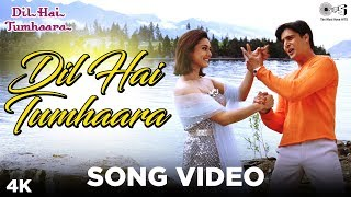 Dil Hai Tumhara Song Video - Dil Hai Tumhaara | Preity, Arjun & Jimmy | Alka Y, Kumar S & Udit N