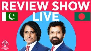 The Review LIVE - Pakistan v Bangladesh | ICC Cricket World Cup 2019