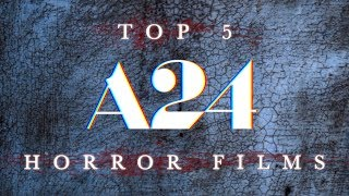 TOP 5 - HORROR FILMS RELEASED BY A24 | BLURAY DAN
