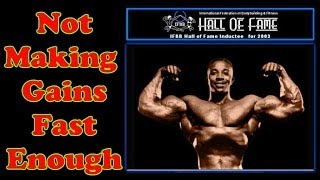 Not Making Gains Fast Enough - Bodybuilding Tips To Get Big
