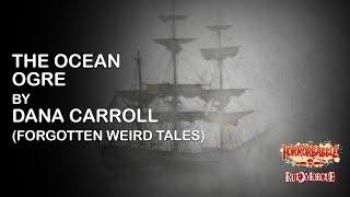 """""""The Ocean Ogre"""" by Dana Carroll (Forgotten Weird Tales)"""