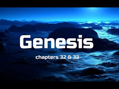 Bible Study Genesis Chapters 32 & 33