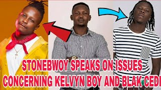 STONEBWOY SPEAKS ON ISSUES CONCERNING KELVYN BOY