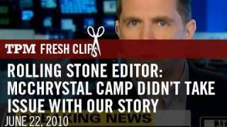 Rolling Stone Editor: McChrystal Camp Didn't Take Issue With Our Story