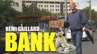 Rémi Gaillard - Bank