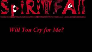 Watch Spiritfall Will You Cry For Me video
