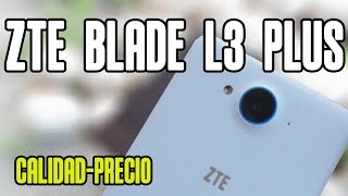 ZTE BLADE L3 PLUS REVIEW EN ESPAÑOL