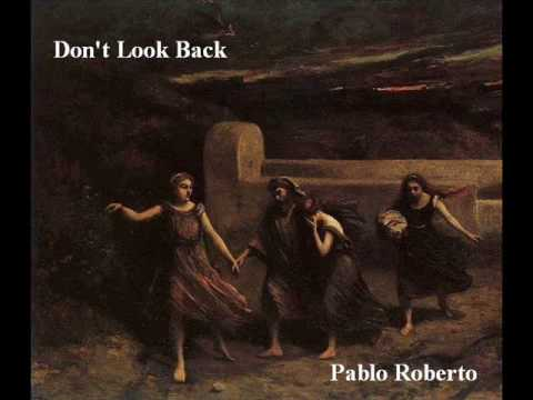 Pablo Roberto - Don't Look Back