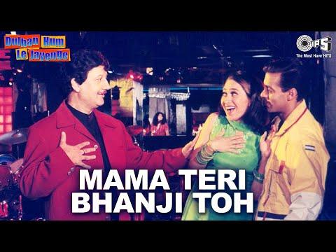 Mama Teri Bhanji Toh - Full Song - Dulhan Hum Le Jaayenge - Salman Khan & Karisma Kapoor