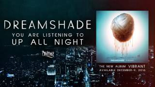 DREAMSHADE - Up All Night (audio)