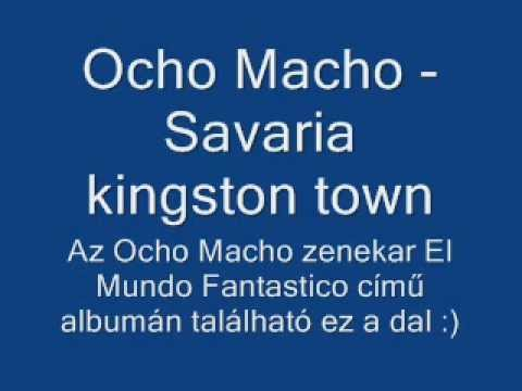Ocho Macho - Savaria Kingston Town