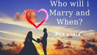 WHO WILL I MARRY AND WHEN?? (PICK A CARD) TAROT READING