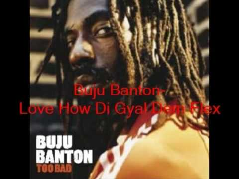 Buju Banton- Love How Di Gyals Dem Flex
