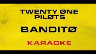 Twenty One Pilots - Bandito (Karaoke)