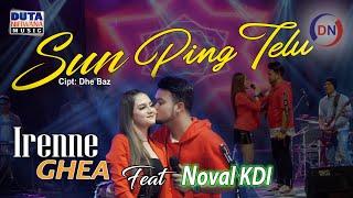 Download lagu Irenne Ghea feat. Noval KDI - Sun Ping Telu [] | Sayangen aku mas sun sik ping telu