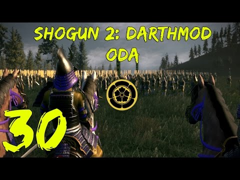 [30] Shogun 2: Oda Campaign (Darthmod - VH) - Oda's Return