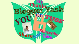 All type of videos educational,Entertainment,funy, cultural etc.Blogger Yash,bloggeryash