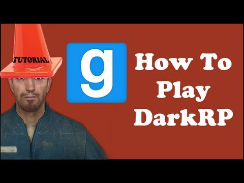 How to Play DarkRP - The fantastic Mod for Garry's Mod