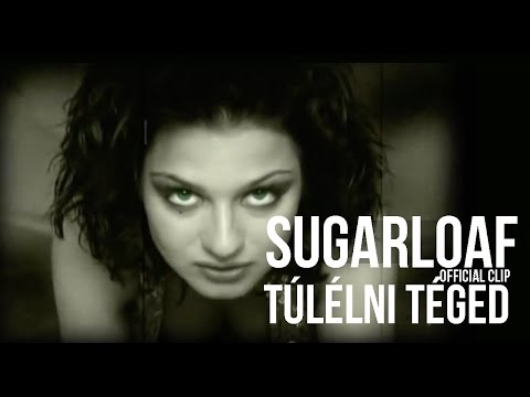 Sugarloaf - Túlélni Téged (HQ) Official Video