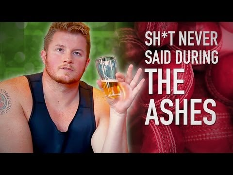 Shit Never Said During The Ashes - Australia 2013