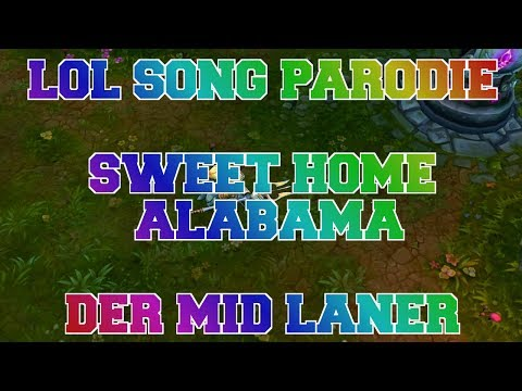 LOL SONG PARODIE [GERMAN] - Sweet Home Alabama |