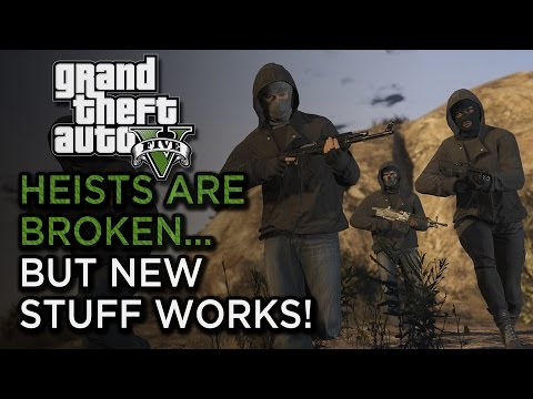 GTA V Heists are Broken - Here's New Stuff That Works