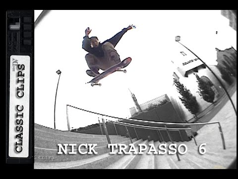 Nick Trapasso Skateboarding Classic Clips #244 Part 6