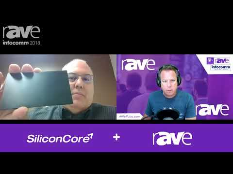 InfoComm 2018: SiliconCore Talks LISA-D and Status of LED CoB Technology In This Post-InfoComm Video