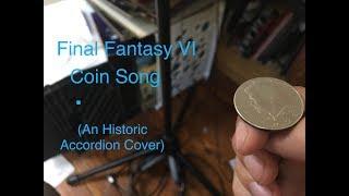 Final Fantasy VI - Coin Song (An Historic Accordion Cover)