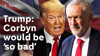 Trump criticises Corbyn as Labour launches election campaign | Brexit