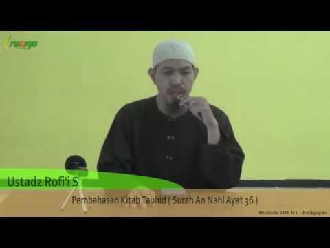 Ust. Rofi'i S - Pembahasan Kitab Tauhid ( Surah An Nahl Ayat 36 )