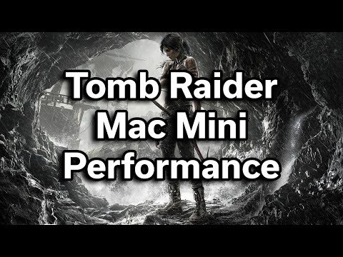 Tomb Raider 2013 - Apple Mac Mini - Performance