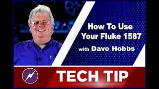 How To Use Your Fluke 1587 | Dave Hobbs | Tech Tip