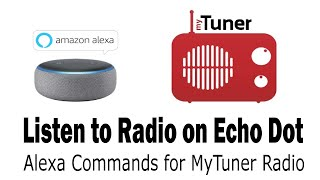 Amazon Echo Dot - Listen to Radio with Alexa Commands