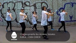 N. W. A. -  Chin Check choreography by Andrey Sidorko - Open Art Studio