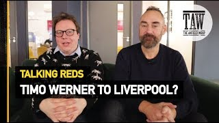 Timo Werner To Liverpool? | Talking Reds
