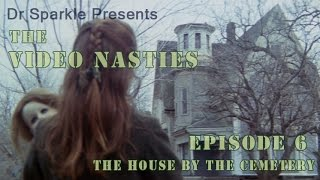 The Video Nasties Episode 6: The House by the Cemetery