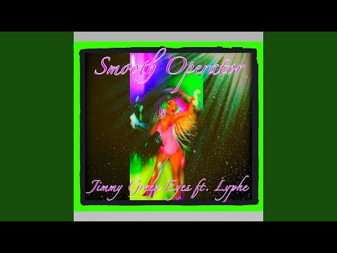 Smooth Operator (feat. Lyphe)