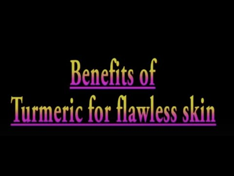 Benefits of Turmeric for flawless skin