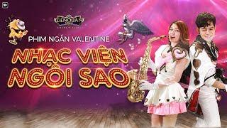 [OFFICIAL] Phim ngắn Valentine: Nhạc viện ngôi sao - Garena Liên Quân Mobile