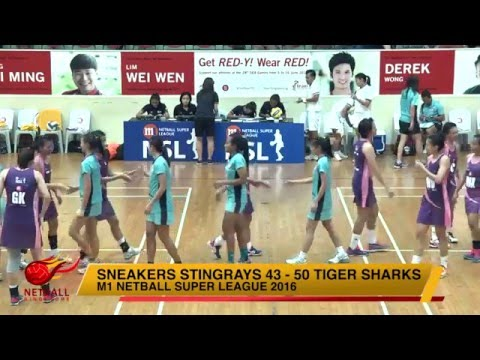 M1 Netball Super League 2016: Game 5 Sneakers Stingrays vs Tiger Sharks