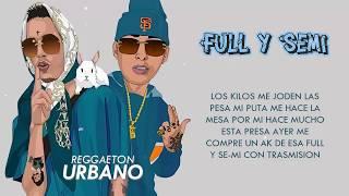 Full y Semi   Ele A El Dominio Ft  Ñengo Flow | Letra