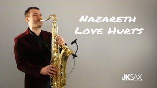 Download Lagu Nazareth - Love Hurts [Saxophone Cover] by JK Sax (Juozas Kuraitis) Gratis STAFABAND