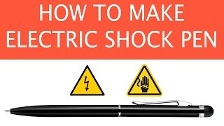 How to make Electric Shock Pen