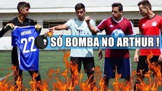 TODOS CONTRA O ARTHUR! SÓ CHUTE BOMBA!!!!
