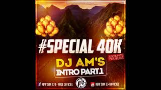 DJ AM'S - Intro Part.1 (Spécial 40K Abonnés New-Son-974) 2018