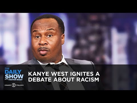 Kanye West Ignites a Debate About Racism   The Daily Show thumbnail